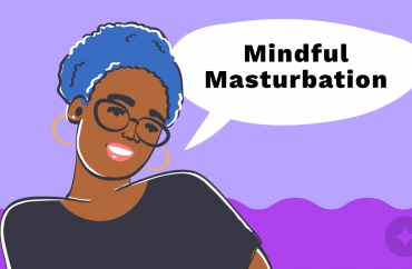 What is Mindful Masturbation? An IG Workshop with Cameron Glover